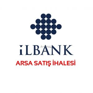 İlbank Arsa Satış İhalesi... (05.09.2019)