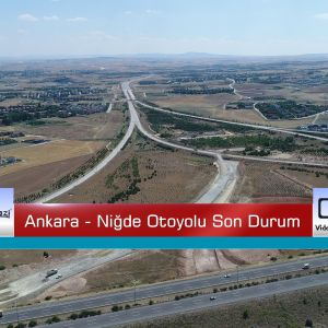 Ankara-Niğde Otoyolu Son Durum... (Video Haber)