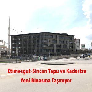Etimesgut ve Sincan Tapu Müdürlükleri Taşınıyor...