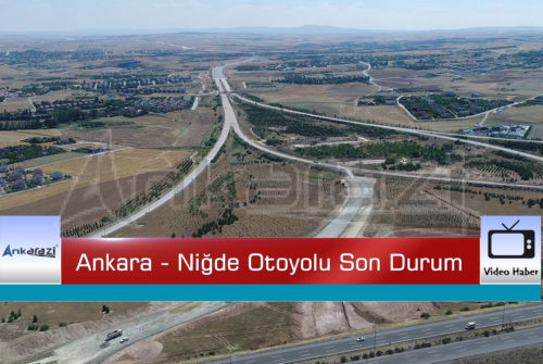 Ankara-Niğde Otoyolu Son Durum… (Video Haber)