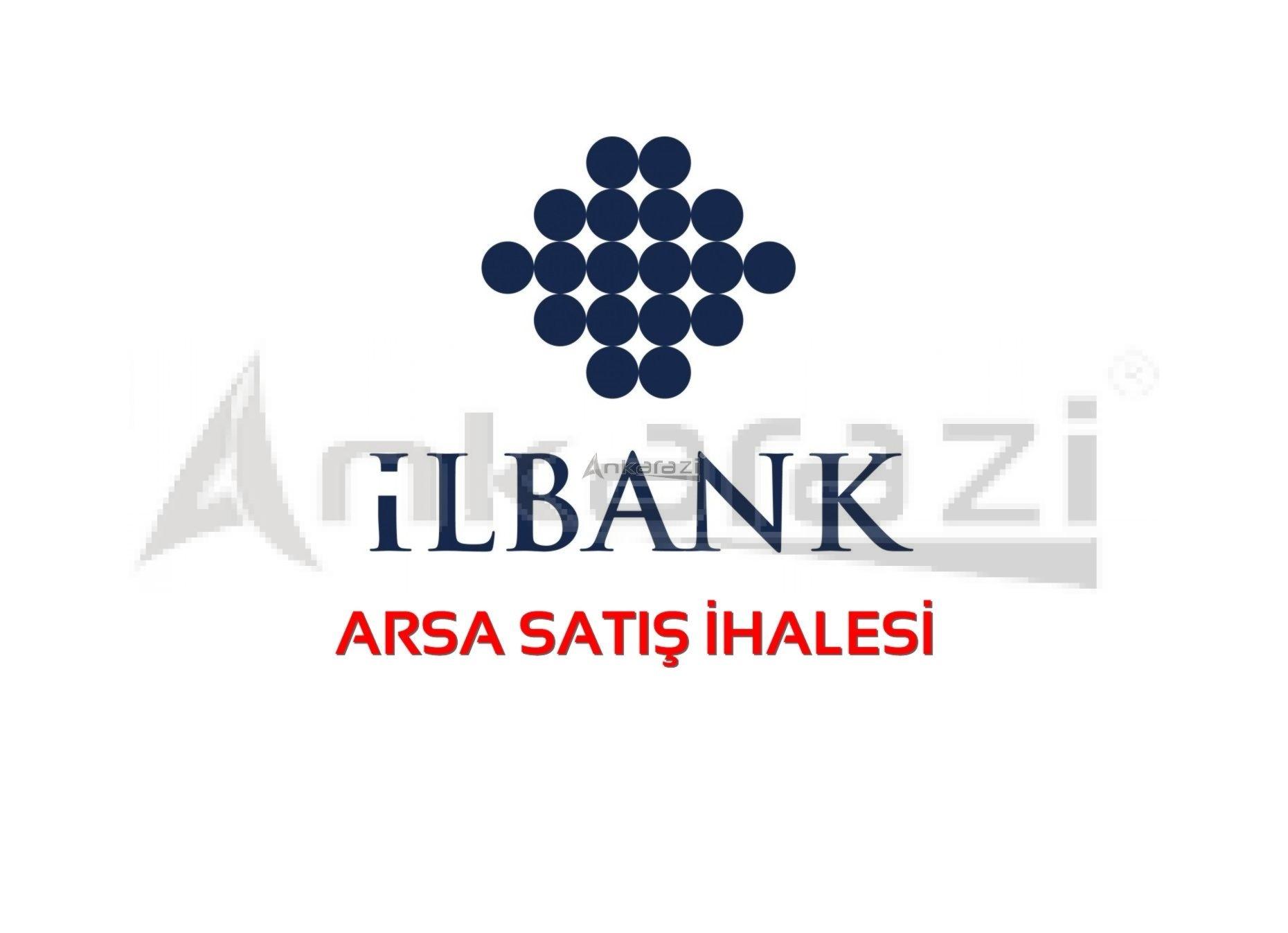 İlbank Arsa Satış İhalesi… (05.09.2019)