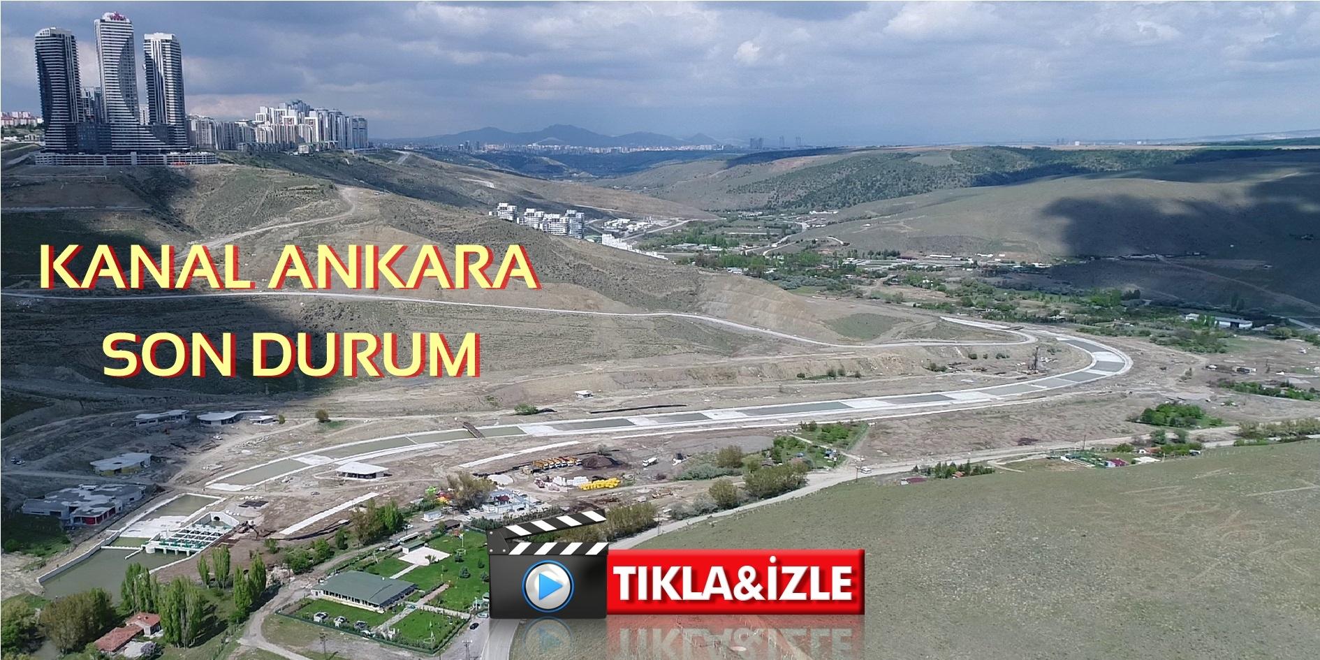 Kanal Ankara Son Durum… (Mayıs 2020)