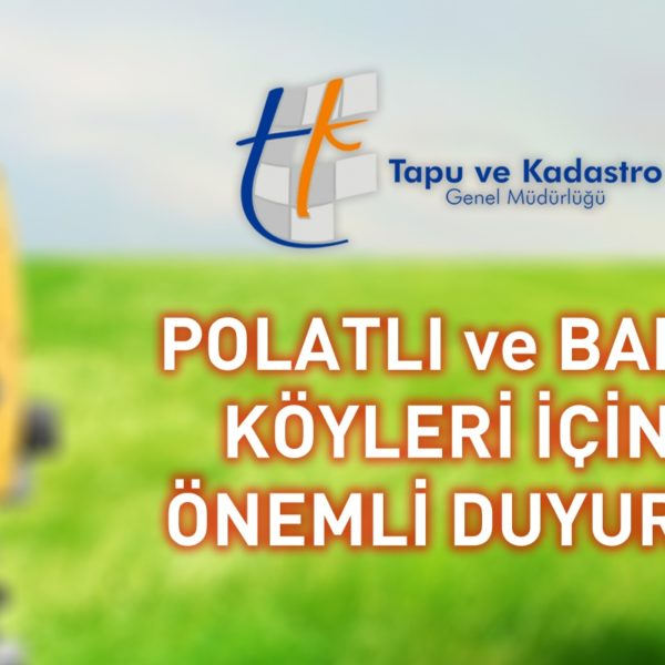 Polatlı ve Bala Köyleri Kadastro Güncelleme Duyurusu…