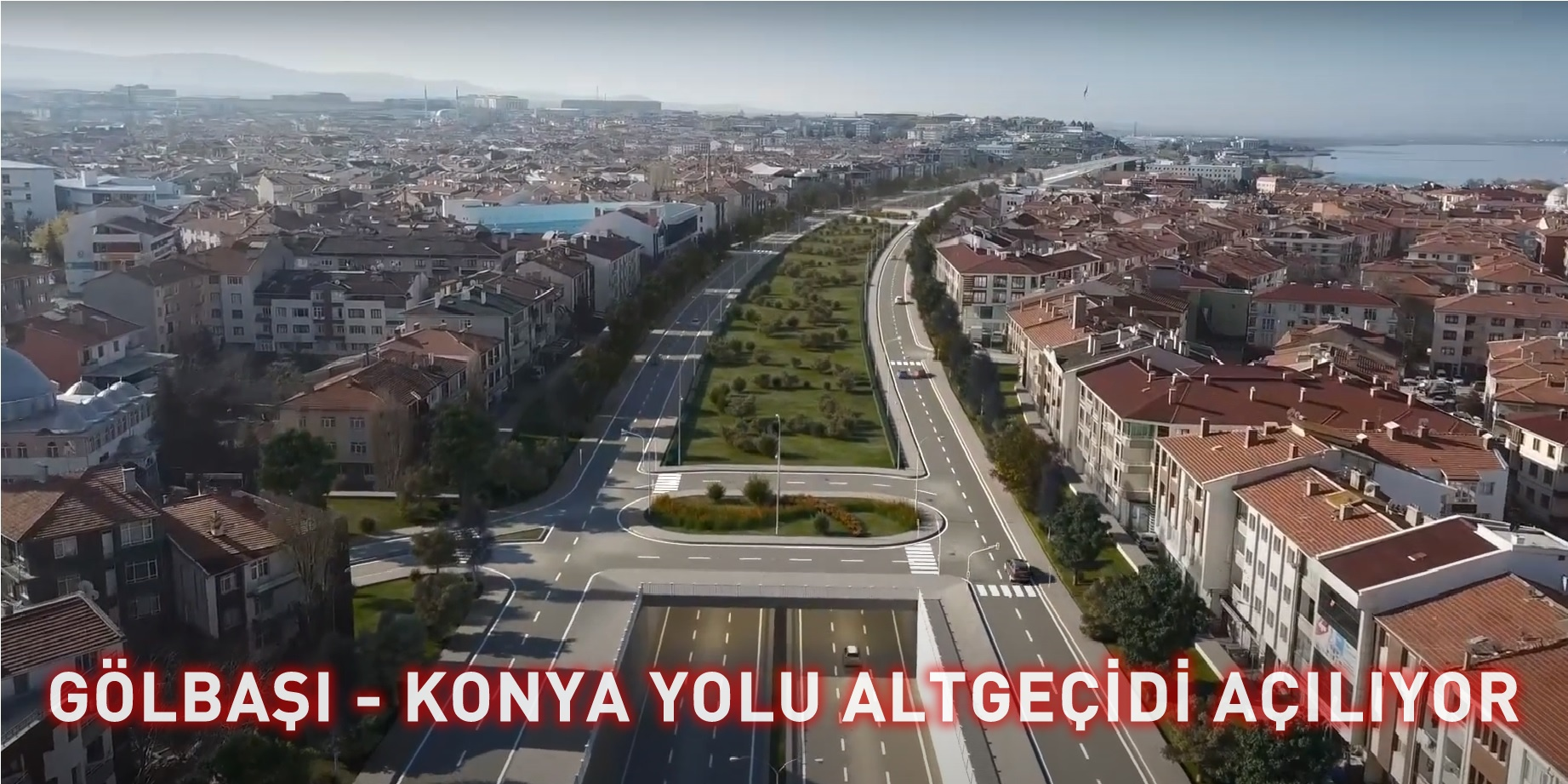 Konya Yolu Alt Geçidi 26 Aralık'ta Açılıyor…