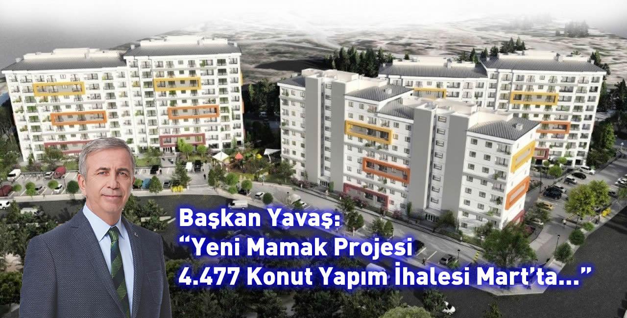 """Başkan Yavaş: """"Yeni Mamak Projesi, 4.477 Konut Yapım İhalesi Mart'ta…"""""""