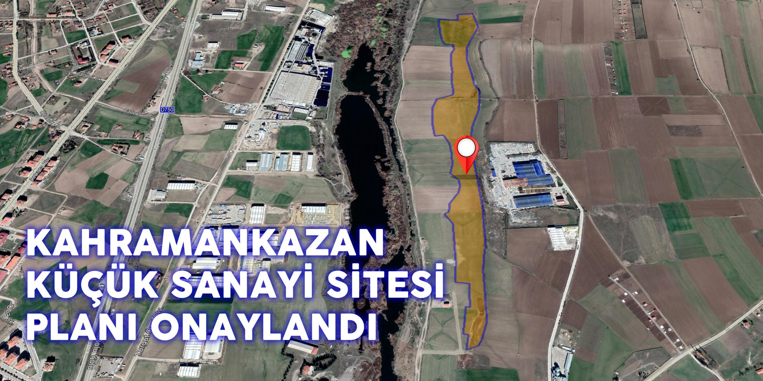 Kahramankazan; Küçük Sanayi Sitesi Alanı Planı…