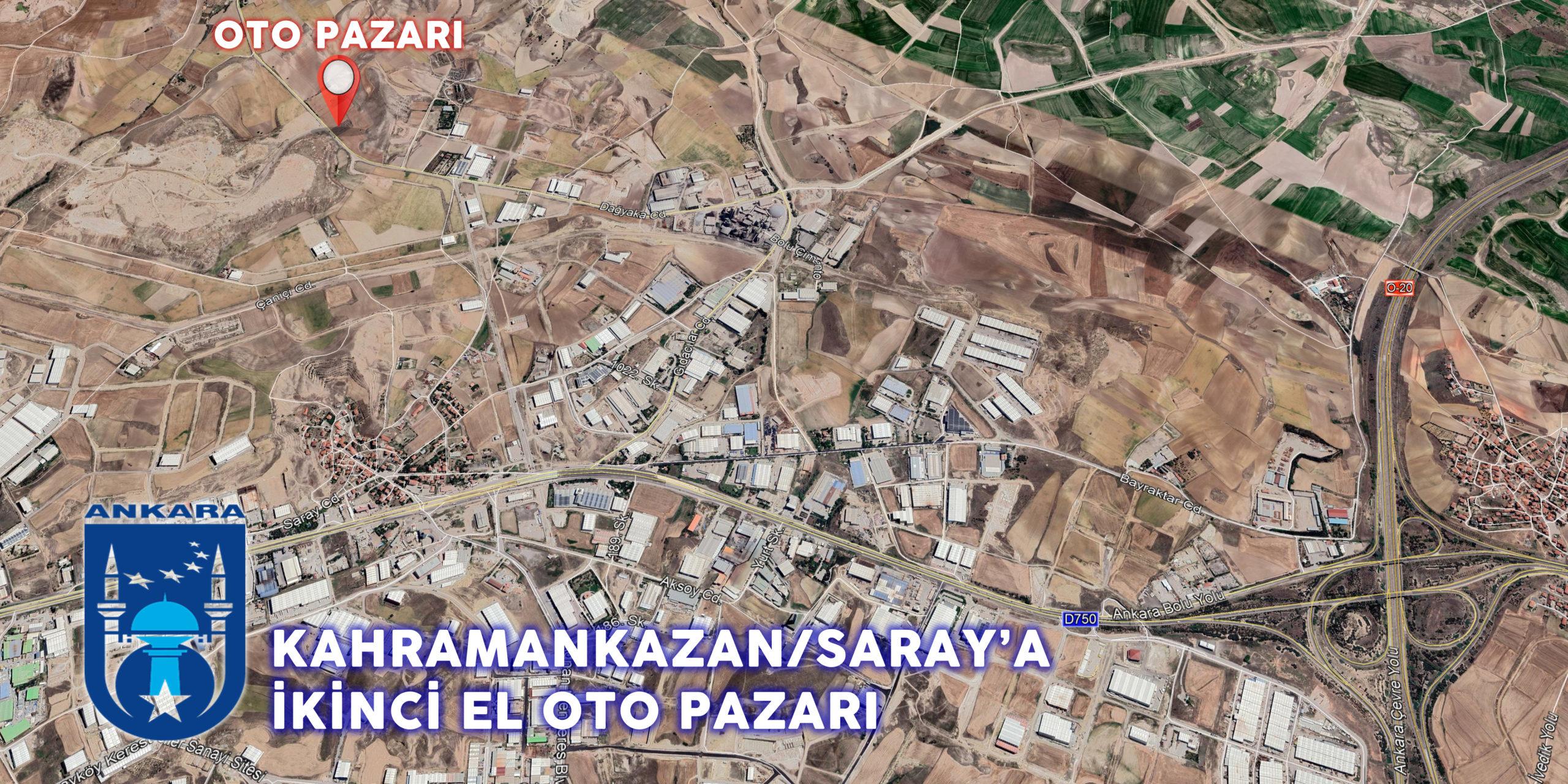 Kahramankazan/Saray'a, İkinci El Oto Pazarı…