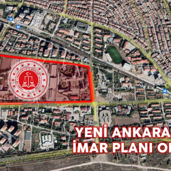 Yeni Ankara Adliyesi İmar Planı Onaylandı…